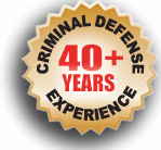 Criminal Defense Experience - 40+ Years
